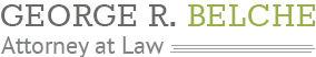 George R. Belche, Attorney at Law, LLC
